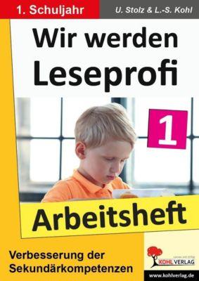 Wir werden Leseprofi 1 - Arbeitsheft, Ulrike Stolz, Lynn S Kohl
