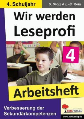 Wir werden Leseprofi 4 - Arbeitsheft, Ulrike Stolz, Lynn S Kohl