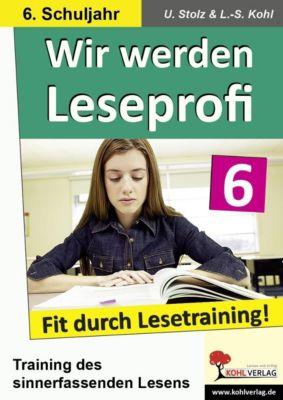 Wir werden Leseprofi 6, Ulrike Stolz, Lynn S Kohl