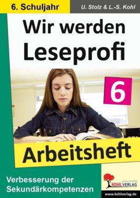 Wir werden Leseprofi 6 - Arbeitsheft, Ulrike Stolz, Lynn S Kohl