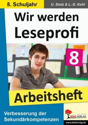 Wir werden Leseprofi 8 - Arbeitsheft, Ulrike Stolz, Lynn S Kohl