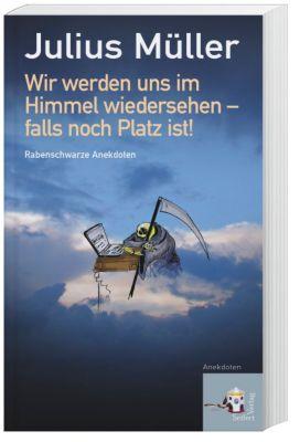 Wir werden uns im Himmel wiedersehen - falls noch Platz ist! - Julius Müller pdf epub