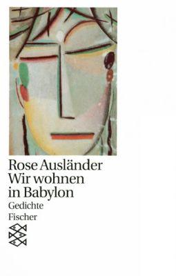 Wir wohnen in Babylon, Rose Ausländer