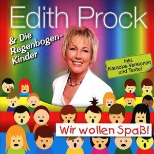 Wir Wollen Spass, Edith Prock & die Regenbogenkinder