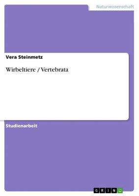 Wirbeltiere / Vertebrata, Vera Steinmetz