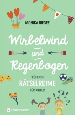 Wirbelwind und Regenbogen - Monika Rieger |