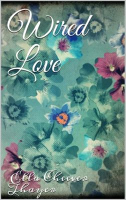 Wired Love, Ella Cheever Thayer