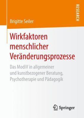 Wirkfaktoren menschlicher Veränderungsprozesse - Brigitte Seiler pdf epub