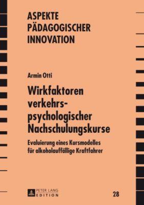 Wirkfaktoren verkehrspsychologischer Nachschulungskurse - Armin Otti pdf epub