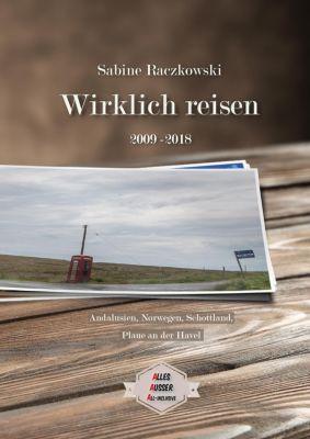 Wirklich reisen (2009-2018) - Sabine Raczkowski |