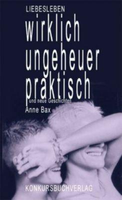 Wirklich ungeheuer praktisch - Anne Bax |