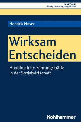 Wirksam Entscheiden, Hendrik Höver