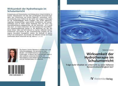 Wirksamkeit der Hydrotherapie im Schulunterricht - Fabienne Grüner |