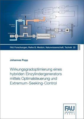 Wirkungsgradoptimierung eines hybriden Einzylindergenerators mittels Optimalsteuerung und Extremum-Seeking-Control - Johannes Popp |