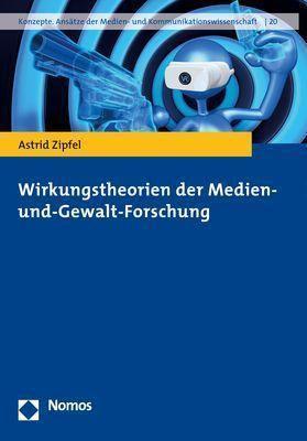 Wirkungstheorien der Medien- und Gewaltforschung, Astrid Zipfel
