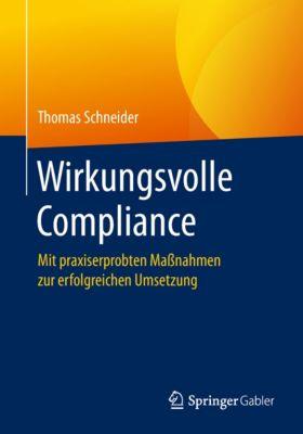 Wirkungsvolle Compliance, Thomas Schneider