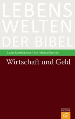 Wirtschaft und Geld, Rainer Kessler, Stefan Alkier, Michael Rydryck