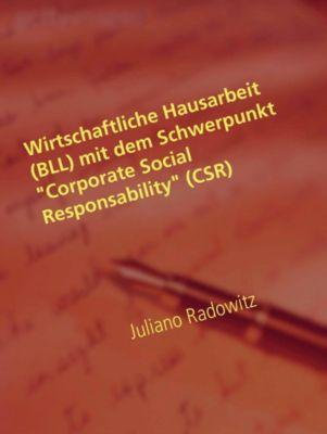 Wirtschaftliche Hausarbeit (BLL) mit dem Schwerpunkt Corporate Social Responsability (CSR), Juliano Radowitz
