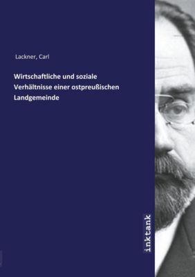 Wirtschaftliche und soziale Verhältnisse einer ostpreußischen Landgemeinde - Carl Lackner pdf epub