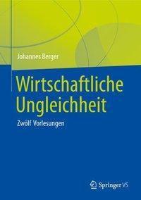 Wirtschaftliche Ungleichheit - Johannes Berger |