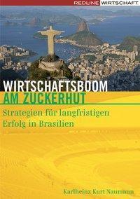Wirtschaftsboom am Zuckerhut, Karlheinz K. Naumann