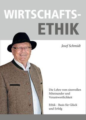 WIRTSCHAFTSETHIK, Josef Schmidt