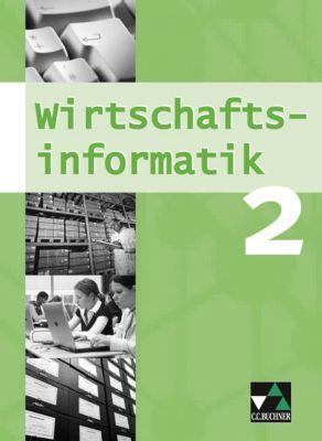 Wirtschaftsinformatik, Gymnasium Bayern: Bd.2 9. Jahrgangsstufe, Schülerband