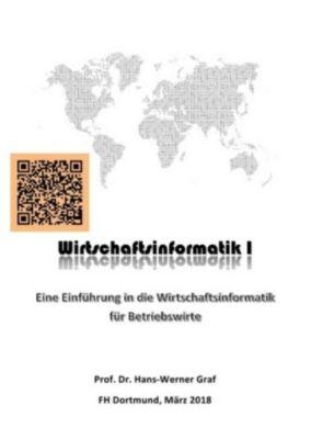 Wirtschaftsinformatik I, Hans-Werner Graf