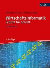 Wirtschaftsinformatik Schritt für Schritt, Thomas Kessel, Marcus Vogt