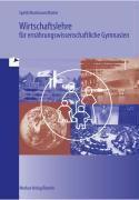 Wirtschaftslehre für ernährungswissenschaftliche Gymnasien, Hermann Speth, Gernot B. Hartmann, Friedrich Härter