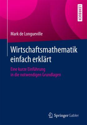 Wirtschaftsmathematik einfach erklärt, Mark de Longueville