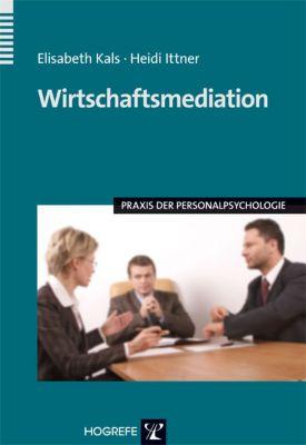 Wirtschaftsmediation, Elisabeth Kals, Heidi Ittner