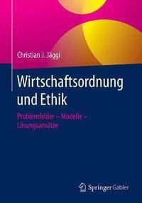 Wirtschaftsordnung und Ethik, Christian J. Jäggi