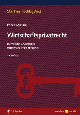 Wirtschaftsprivatrecht, Peter Müssig