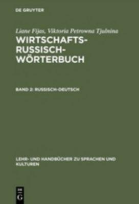 Wirtschaftsrussisch, Wörterbuch: Bd.2 Russisch-Deutsch, Liane Fijas, VIKTORIA PETROWNA TJULNINA