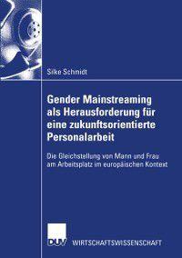 Wirtschaftswissenschaften: Gender Mainstreaming als Herausforderung fur eine zukunftsorientierte Personalarbeit, Silke Schmidt