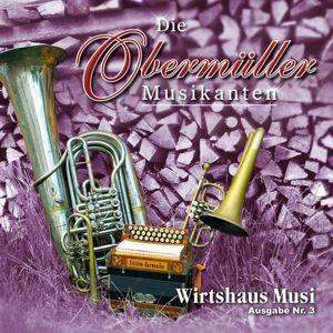 Wirtshaus Musi-Ausgabe Nr.3, Die Obermüller Musikanten