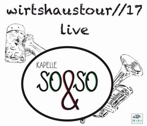 Wirtshaustour//17//Live, Kapelle So & So