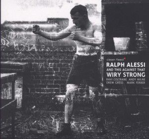 Wiry Strong, Ralph Alessi, This Against That