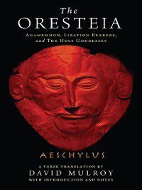 Wisconsin Studies in Classics: The Oresteia, Aeschylus