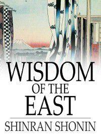 Wisdom of the East, Shinran Shonin