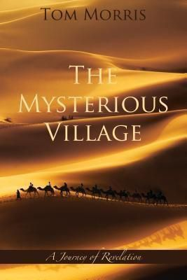 Wisdom/Works: The Mysterious Village, Tom Morris