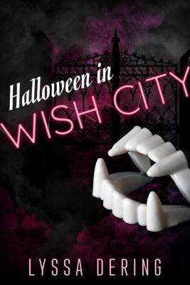 Wish City: Halloween in Wish City, Lyssa Dering