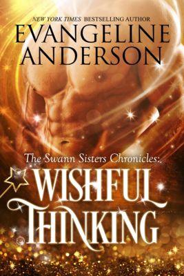 Wishful Thinking, Evangeline Anderson