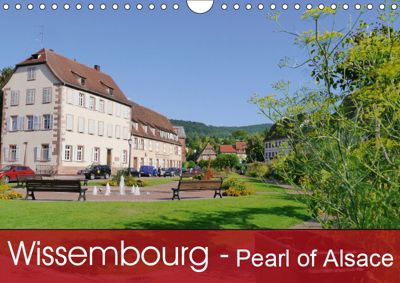 Wissembourg - Pearl of Alsace (Wall Calendar 2019 DIN A4 Landscape), Guenter Ruhm