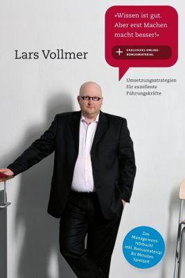 Wissen ist gut. Aber erst Machen macht besser!, 1 Audio-CD, Lars Vollmer