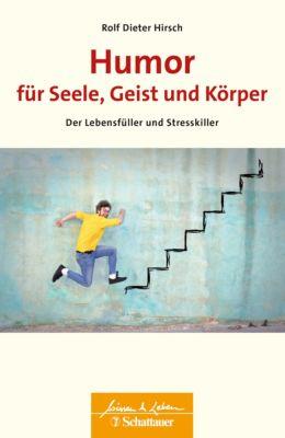 Wissen & Leben: Humor für Seele, Geist und Körper, Rolf Dieter Hirsch