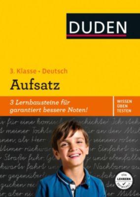 Wissen - Üben - Testen: Deutsch - Aufsatz 3. Klasse, Ulrike Holzwarth-Raether