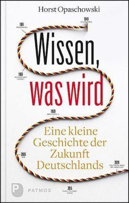 Wissen, was wird - Horst W. Opaschowski |