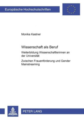 Wissenschaft als Beruf?, Monika Kastner